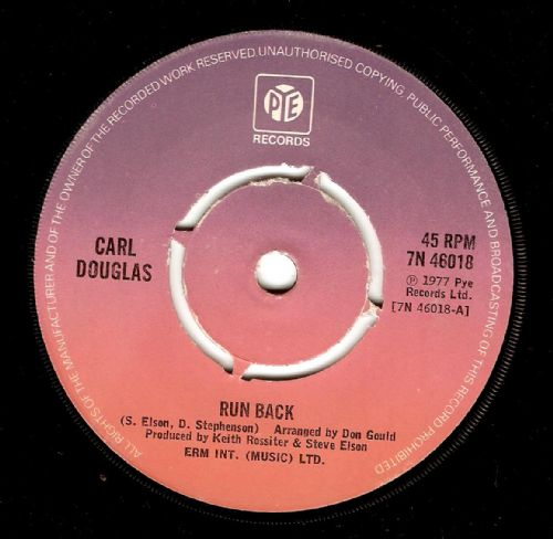 CARL DOUGLAS Run Back Vinyl Record 7 Inch Pye 1977